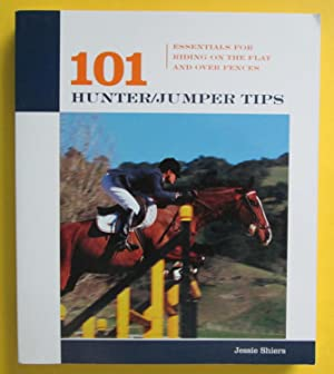 101 Hunter / Jumper Tips : Essentials for Riding on the Flat and Over Fences