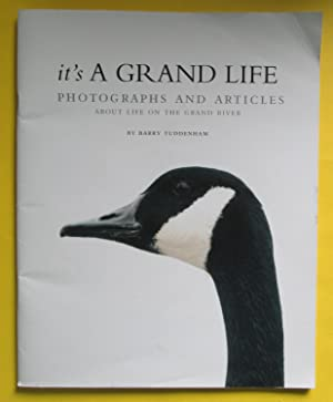 It's a Grand Life : Photographs and Articles About Life on the Grand River: Tuddenham, Barry