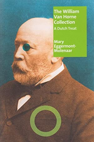 The William Van Horne Collection. A Dutch: Mary Eggermont-Molenaar