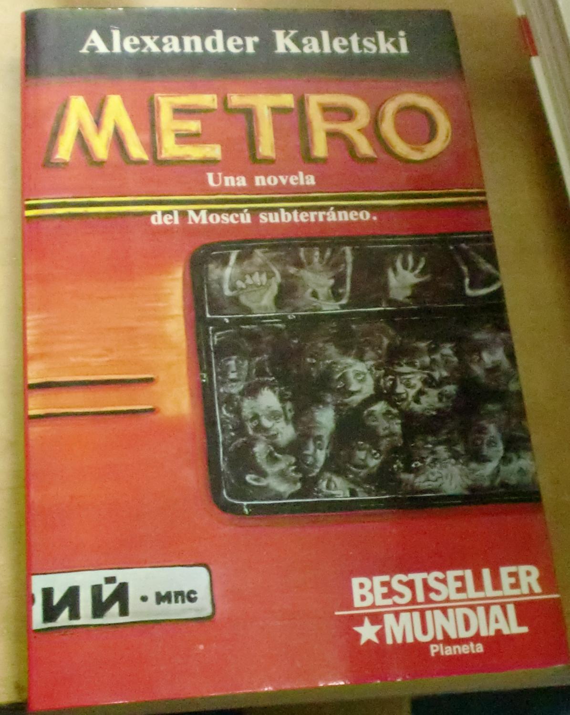Metro. Una novela del Moscú subterráneo. Traduccion María del Mar Moya i Tasis - KALETSKI, ALEXANDER