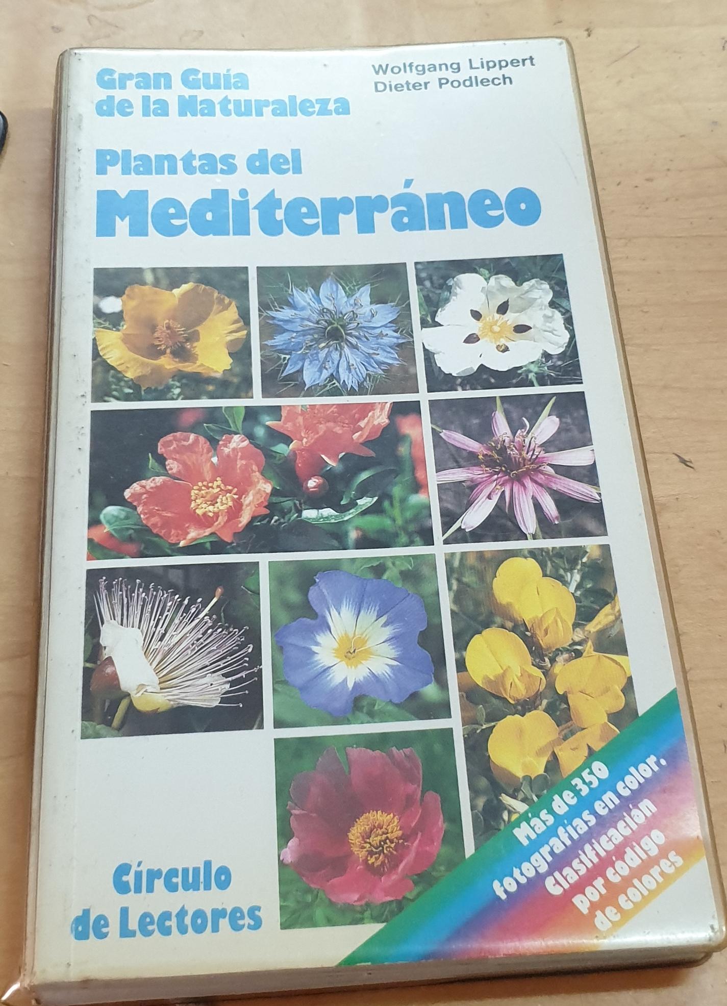 Gran guía de la Naturaleza. Plantas del Mediterráneo. Cómo reconocer e identificar las fanerógramas más importantes. Traducción Fernando M. Bernaldo de Quirós - LIPPERT, WOLFGANG/PODLECH, DIETER