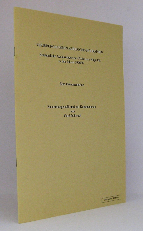 Verirrungen eines Heidegger-Biographen : Bedauerliche Auslassungen des: Ochwadt, Curd [Hg.]