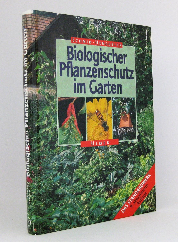 biologischer pflanzenschutz im garten von otto schmid zvab. Black Bedroom Furniture Sets. Home Design Ideas