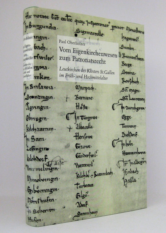 Vom Eigenkirchenwesen zum Patronatsrecht : Leutkirchen des: Oberholzer, Paul