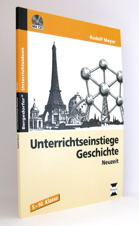 Unterrichtseinstiege Geschichte: Neuzeit (5.-10. Klasse) : Mit CD! (Reihe: Bergedorfer Unterrichtsideen) - Meyer, Rudolf