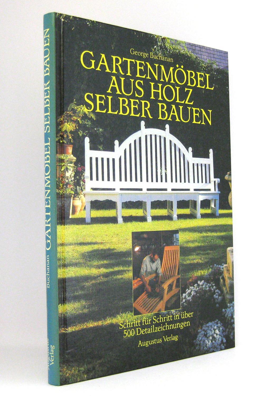 Gartenmobel Holz Selber Bauen Schritt Von George Buchanan Bucher Zvab