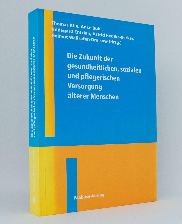 Die Zukunft der gesundheitlichen, sozialen und pflegerischen: Klie, Thomas [Hg.];