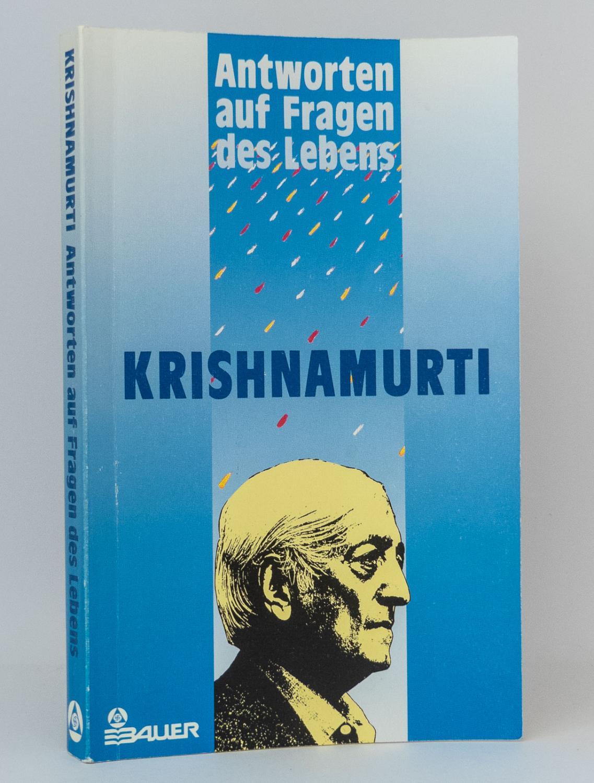Antworten auf Fragen des Lebens : Zusammengestellt: Krishnamurti, Jiddu; Rajagopal,