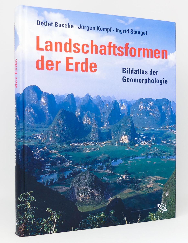 Landschaftsformen der Erde : Bildatlas der Geomorphologie - Busche, Detlef; Kempf, Jürgen; Stengel, Ingrid