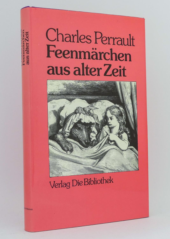 Feenmärchen aus alter Zeit : Mit Illustrationen: Perrault, Charles; Doré,