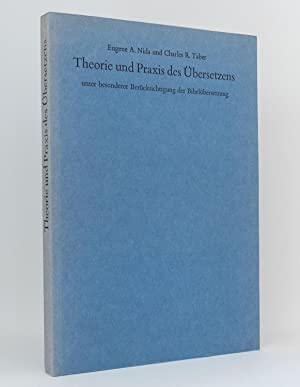 Theorie und Praxis des Übersetzens : Unter besonderer Berücksichtigung der Bibelübersetzung: Nida, ...