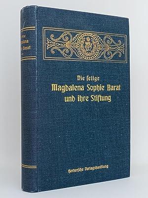 Die selige Magdalena Sophie Barat und ihre Stiftung die Gesellschaft der Ordensfrauen vom ...