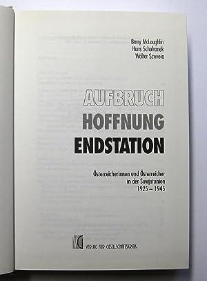 Aufbruch, Hoffnung, Endstation : Österreicherinnen und Österreicher in der Sowjetunion ...