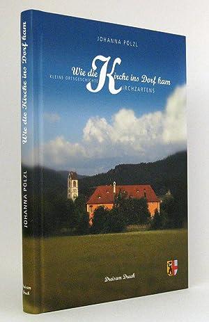 Wie die Kirche ins Dorf kam : Kleine Ortsgeschichte Kirchzartens. [Kirchzarten bei Freiburg im ...