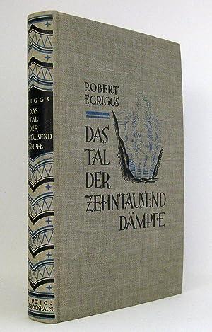 Das Tal der Zehntausend Dämpfe: Griggs, Robert F.