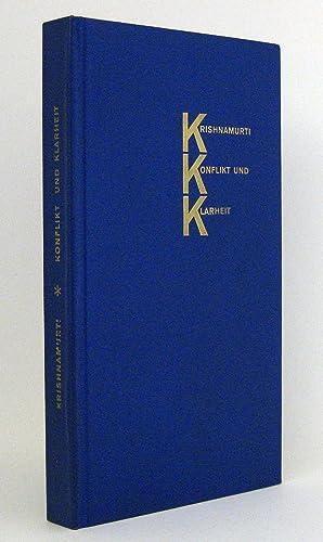 Konflikt und Klarheit : Aus den Tagebüchern. (Reihe: Erläuterungen zum Leben, Band 2): Krishnamurti...