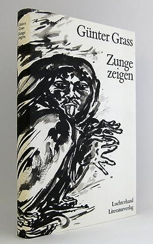 Zunge zeigen : [Ein Tagebuch in Zeichnungen, Prosa und einem Gedicht]: Grass, Günter