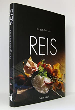 Das große Buch vom Reis : Geschichte, Anbau, Sorten, Küchenpraxis und Rezepte : Von Dr. Klaus Lampe...