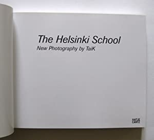 The Helsinki School [Vol. 2] : New Photography by TaiK: Holzherr, Andrea; Pearsons, Timothy; Bell, ...