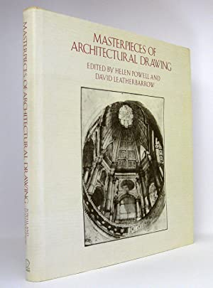 Masterpieces of Architectural Drawing: Powell, Helen [Hg.]; Leatherbarrow, David [Hg.]