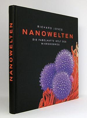 Nanowelten : Die fabelhafte Welt des Mikrokosmus: Jones, Richard