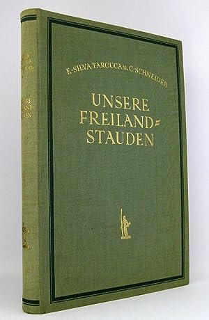 Unsere Freiland-Stauden [Freilandstauden] : Anzucht, Pflege und Verwendung allen bekannten in ...