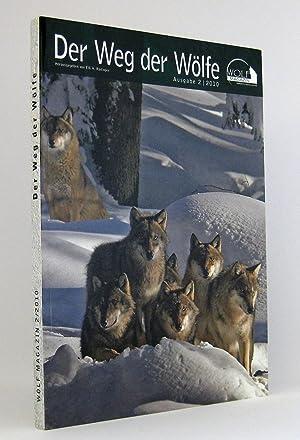 Der Weg der Wölfe : (Reihe: Wolf-Magazin, Jahrgang 20 - Ausgabe 2/2010): Radinger, Elli H. [Hg.]
