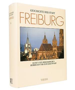Geschichte der Stadt Freiburg im Breisgau, Band 3: Von der badischen Herrschaft bis zur Gegenwart :...