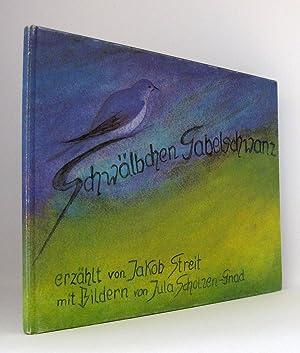Schwälbchen Gabelschwanz : Erzählt von Jakob Streit. Mit Bildern von Jula Scholzen-Gnad. ...