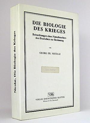 Die Biologie des Krieges : Betrachtungen eines Naturforschers den Deutschen zur Besinnung : (Reihe:...