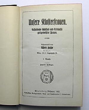 Unsere Klosterfrauen, Band I [1] : Auffallende Schicksale und Erlebnisse gottgeweihter Frauen: ...