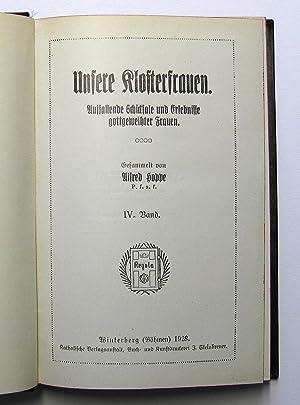 Unsere Klosterfrauen, Band IV [4] : Auffallende Schicksale und Erlebnisse gottgeweihter Frauen: ...
