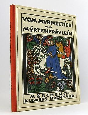 Vom Murmeltier und Myrtenfräulein : Märchen von Klemens Brentano: Brentano, Klemens; Brockmann, ...
