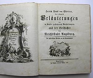 Erläuterungen der in Kupfer gestochenen Vorstellungen, aus der Geschichte der Reichsstadt Augsburg ...