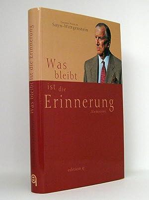 Was bleibt ist die Erinnerung : Memoiren: Sayn-Wittgenstein, Casimir