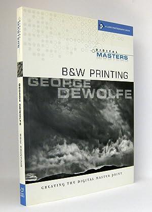 Digital Masters: B&W Printing : Creating the Digital Master Print : (Reihe: A Lark Photography ...