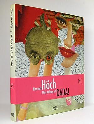 Hannah Höch - Aller Anfang ist Dada! : Katalogbuch anlässlich der gleichnamigen Ausstellung in der ...
