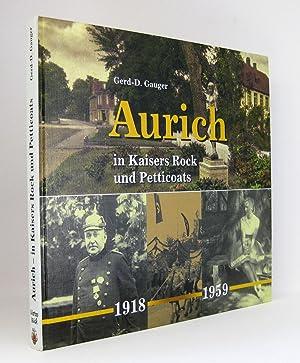 Aurich in Kaisers Rock und Petticoats (1918-1959) : Herausgegeben vom Verlag A.H.F. Dunkmann: ...