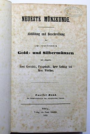 Neueste Münzkunde, zweiter [2.] Band: Die Münzverhältnisse der europäischen Staaten : Abbildung und...