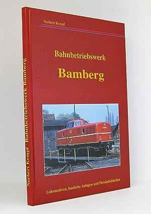Bahnbetriebswerk Bamberg : Lokomotiven, bauliche Anlagen und Persönlichkeiten: Kempf, Norbert