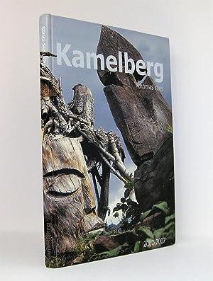 Kamelberg 2002-2007 : Von Wind, Wald und Weihnachten - von werden und vergehen: Rees, Thomas