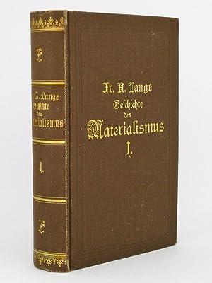 Geschichte des Materialismus und Kritik seiner Bedeutung in der Gegenwart (beide Bände) : Band 1: ...