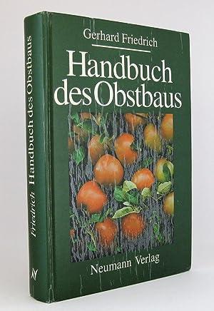 Handbuch des Obstbaus: Friedrich, Gerhard [Hg.]
