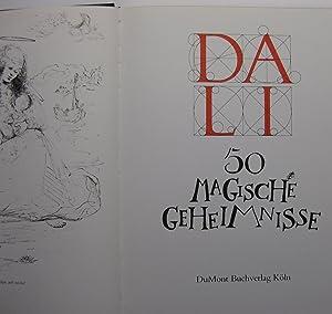50 [fünfzig] magische Geheimnisse: Dali, Salvador; Guichard, Ami [Hg.]