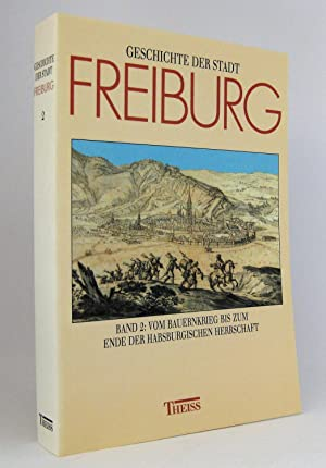 Geschichte der Stadt Freiburg im Breisgau (Stadtgeschichte in 3 Bänden) : Herausgegeben im ...