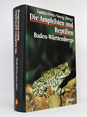 Die Amphibien und Reptilien Baden-Württembergs: Laufer, Hubert [Hg.]; Fritz, Klemens [Hg.]; Sowig, ...
