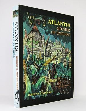 Atlantis - Mother of Empires: Stacy-Judd, Robert B.