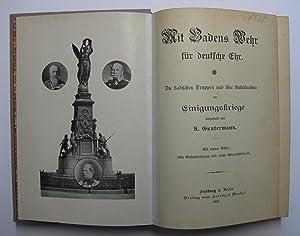 Mit Badens Wehr für deutsche Ehr : Die badischen Truppen und ihre Anteilnahme am Einigungskriege (...