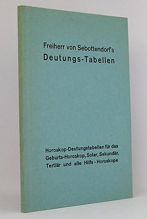 Freiherr von Sebottendorf's Deutungs-Tabellen : Horoskop-Deutungstabellen für das ...
