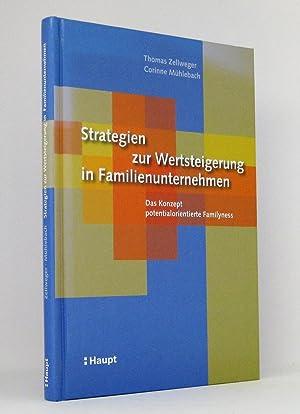 Strategien zur Wertsteigerung in Familienunternehmen : Das Konzept potentialorientierte Familyness:...